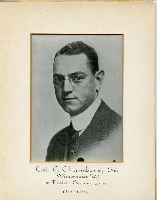 Cal C. Chambers, Sr. (University of Wisconsin 1912) served as field secretary from 1913 through 1915. Brother Chambers is designated ROTPS number 1. Additional Service to Phi Gamma Delta includes Archon Councilor.